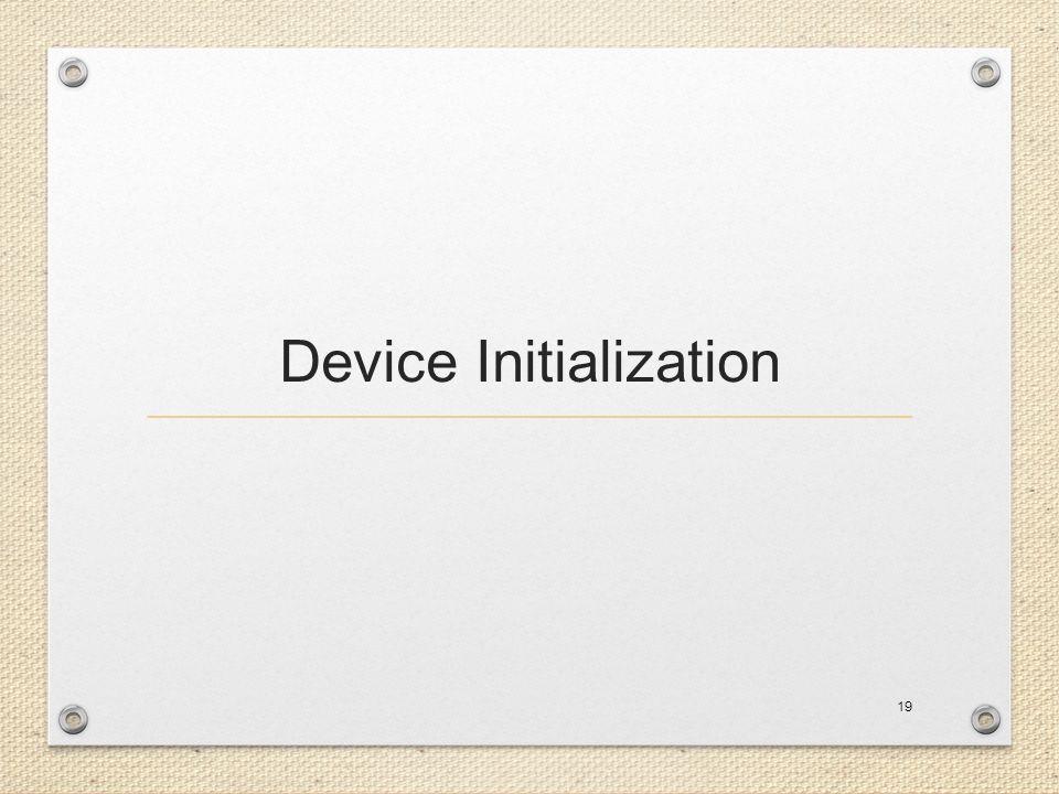 Device Initialization