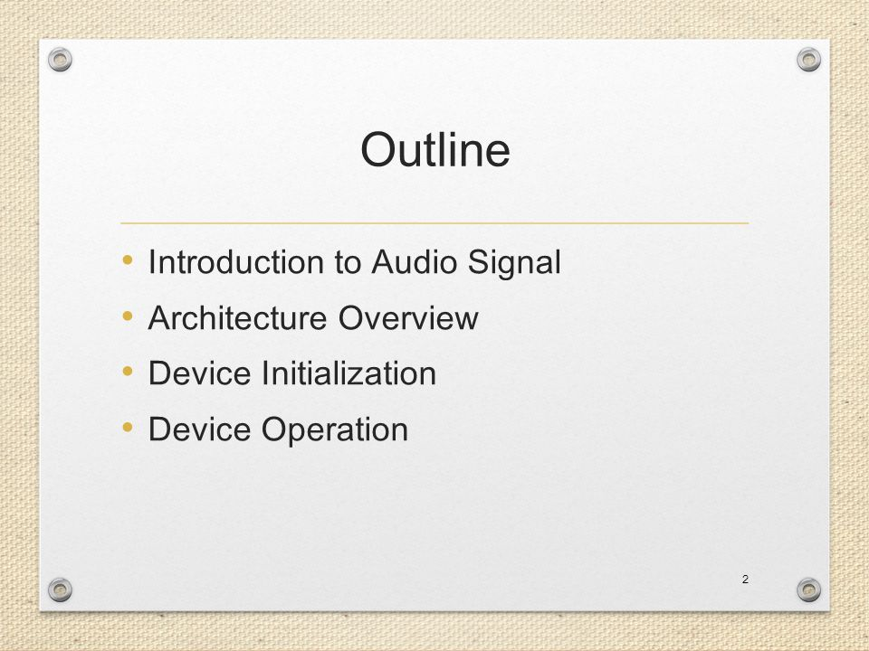 Outline Introduction to Audio Signal Architecture Overview