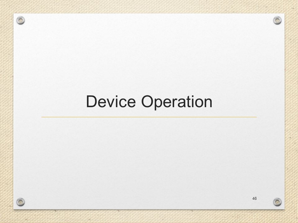 Device Operation
