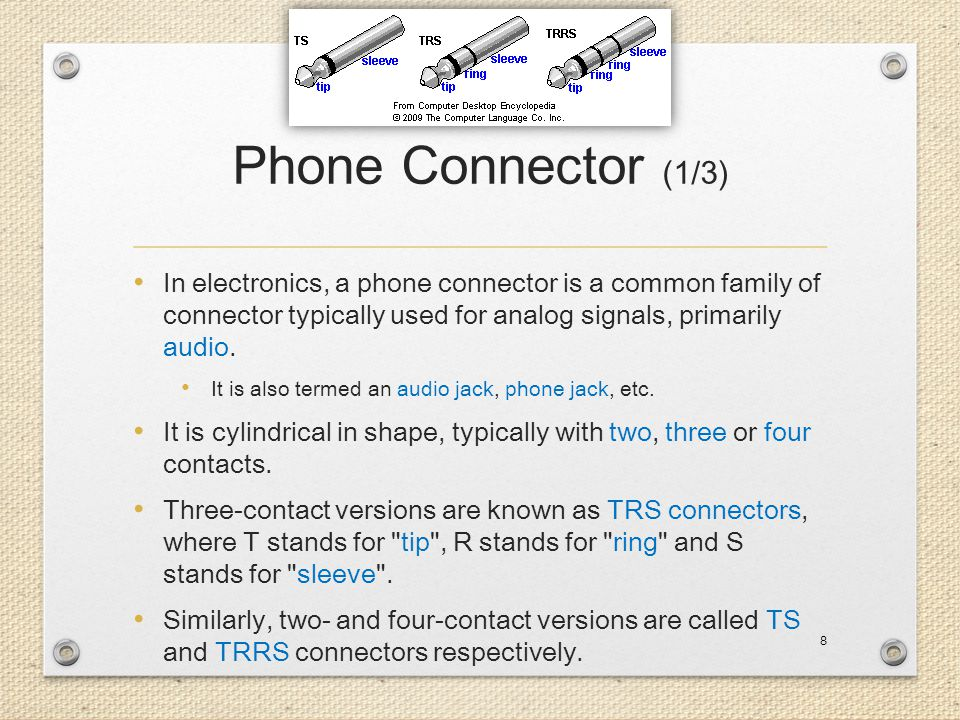 Phone Connector (1/3) In electronics, a phone connector is a common family of connector typically used for analog signals, primarily audio.