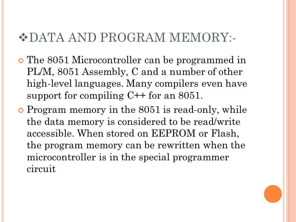 DATA AND PROGRAM MEMORY:-