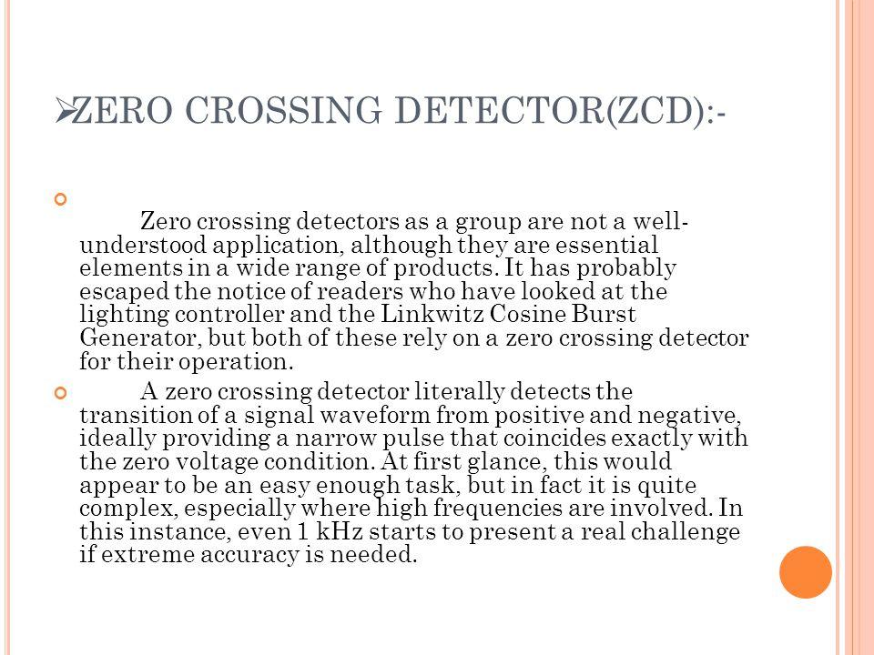ZERO CROSSING DETECTOR(ZCD):-