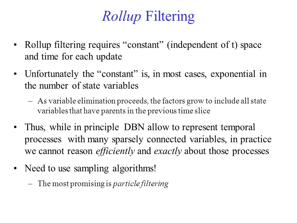 Rollup Filtering Rollup filtering requires constant (independent of t) space and time for each update.