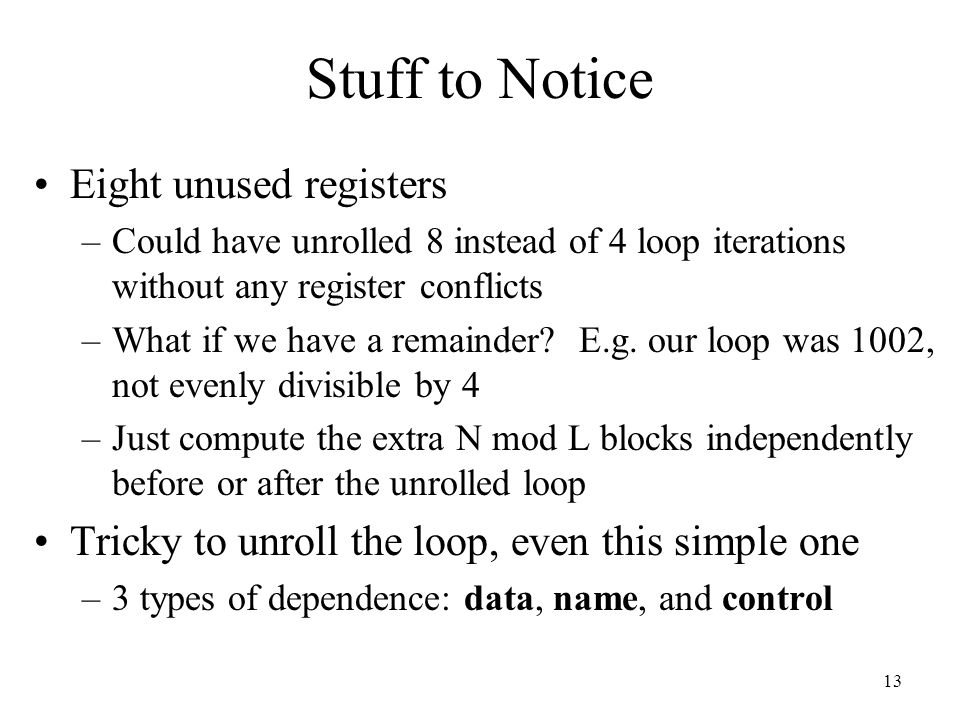 Stuff to Notice Eight unused registers