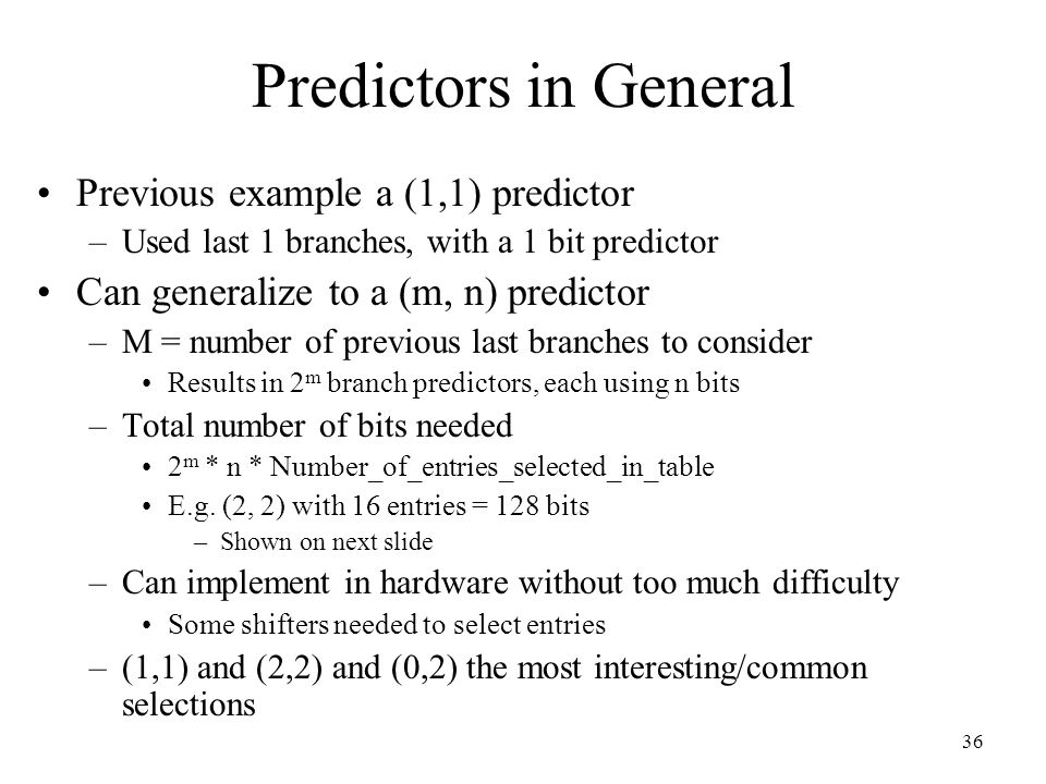 Predictors in General Previous example a (1,1) predictor