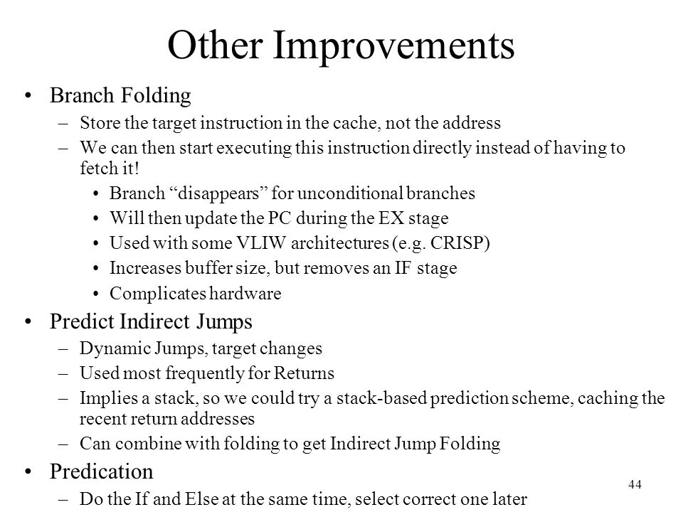 Other Improvements Branch Folding Predict Indirect Jumps Predication