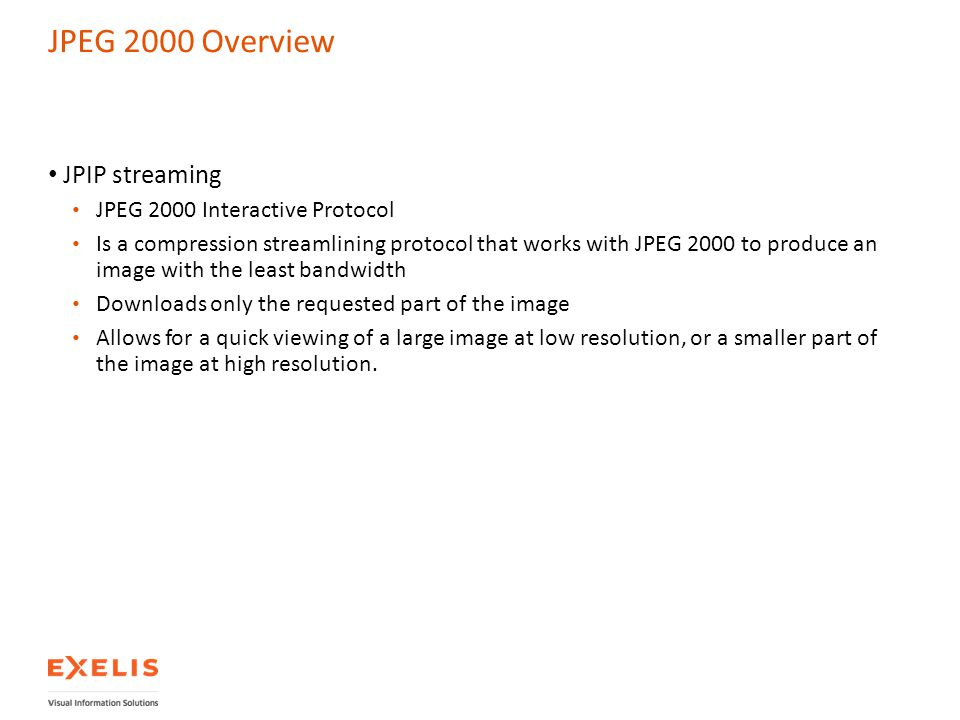 JPEG 2000 Overview JPIP streaming JPEG 2000 Interactive Protocol