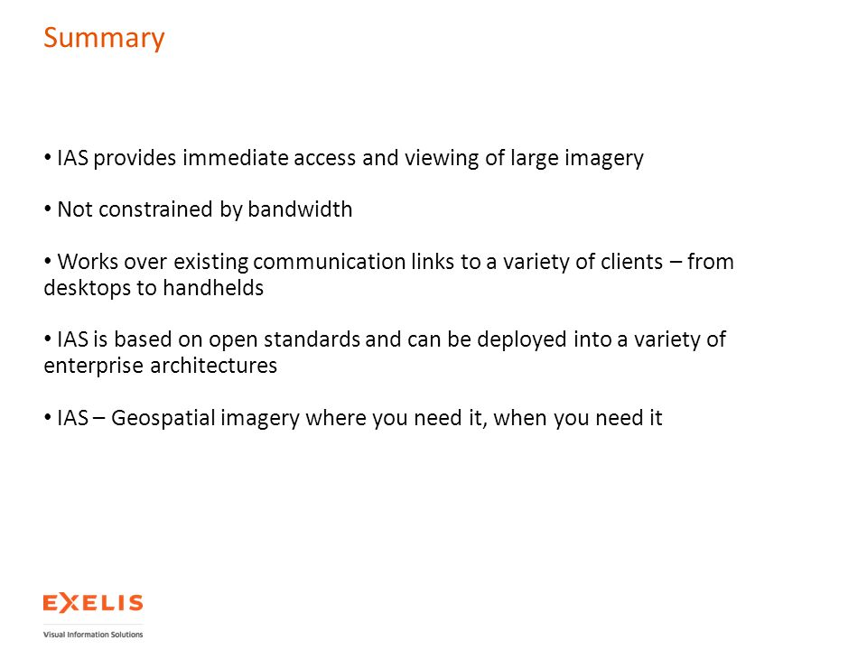 Summary IAS provides immediate access and viewing of large imagery