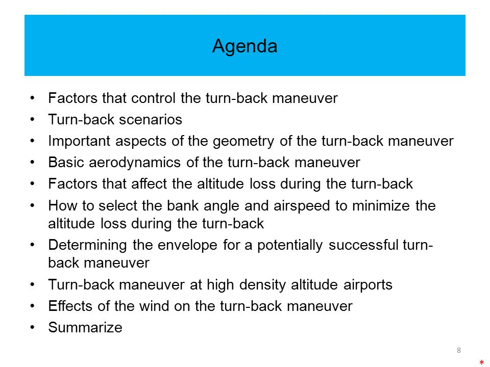 Agenda Factors that control the turn-back maneuver Turn-back scenarios