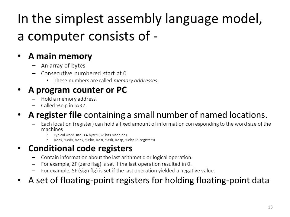 In the simplest assembly language model, a computer consists of -