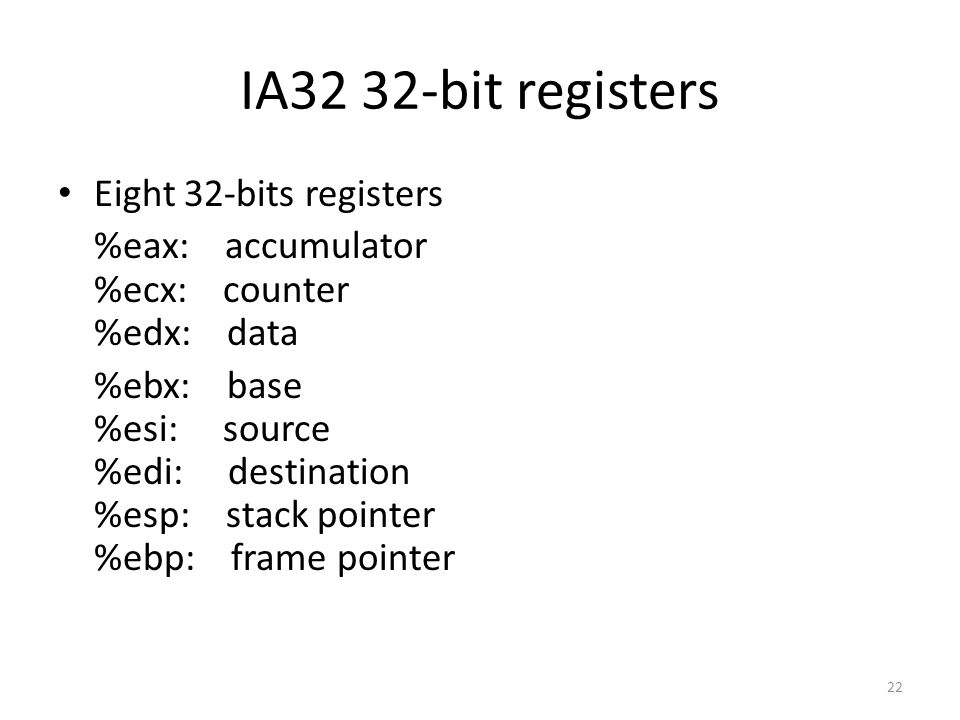 IA32 32-bit registers Eight 32-bits registers