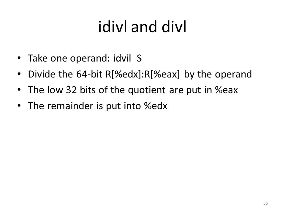 idivl and divl Take one operand: idvil S