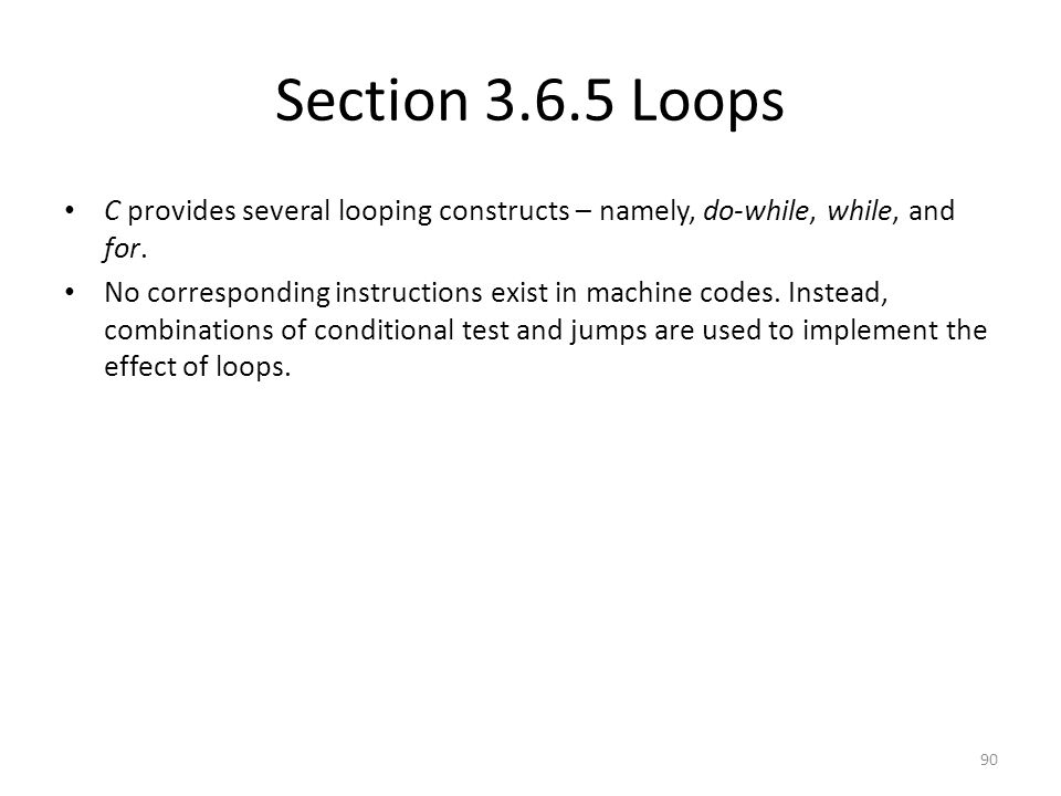 Section Loops C provides several looping constructs – namely, do-while, while, and for.