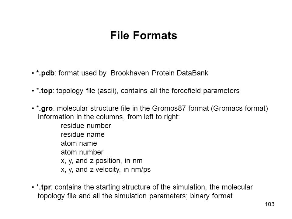 File Formats *.pdb: format used by Brookhaven Protein DataBank