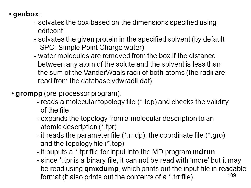 genbox: - solvates the box based on the dimensions specified using. editconf. - solvates the given protein in the specified solvent (by default.