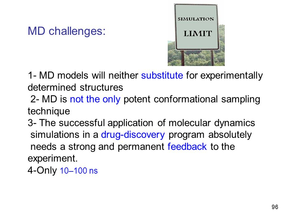 MD challenges: 1- MD models will neither substitute for experimentally