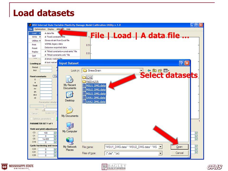 Load datasets File | Load | A data file … Select datasets