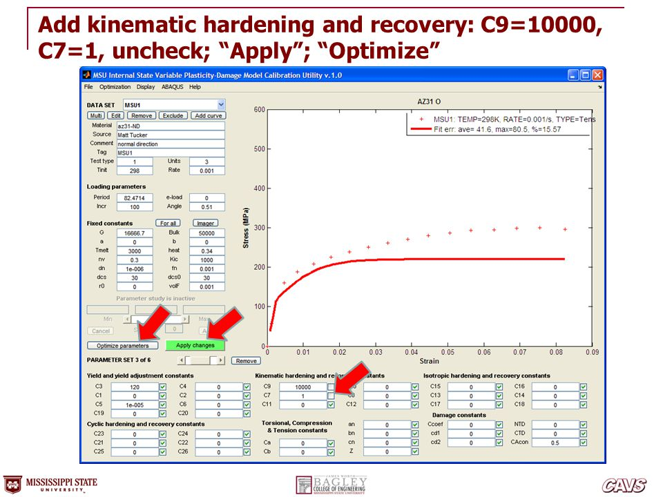 Add kinematic hardening and recovery: C9=10000, C7=1, uncheck; Apply ; Optimize