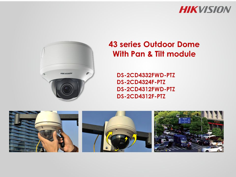 43 series Outdoor Dome With Pan & Tilt module