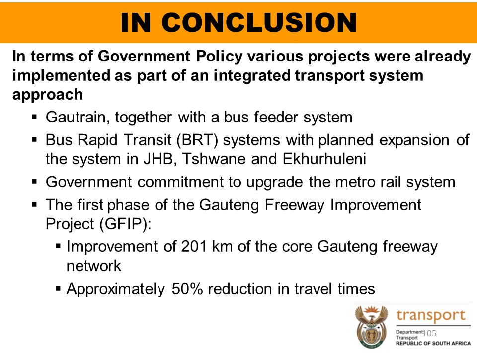 IN CONCLUSION In terms of Government Policy various projects were already implemented as part of an integrated transport system approach.