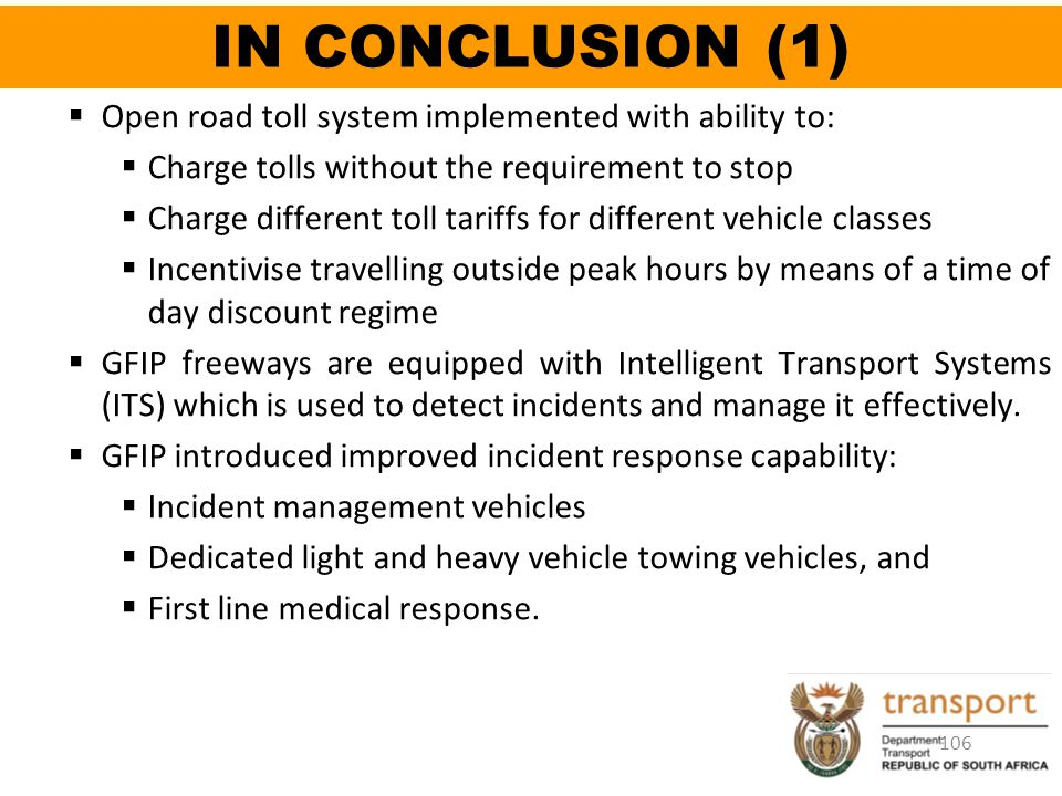 IN CONCLUSION (1) Open road toll system implemented with ability to: