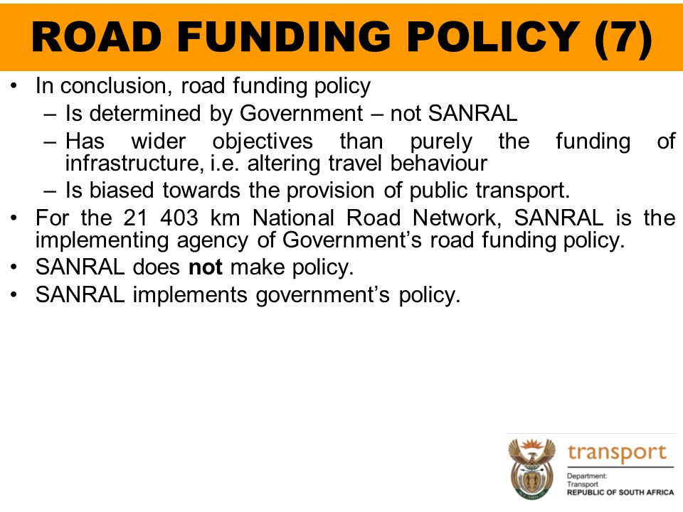 ROAD FUNDING POLICY (7) In conclusion, road funding policy
