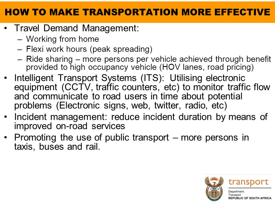 HOW TO MAKE TRANSPORTATION MORE EFFECTIVE