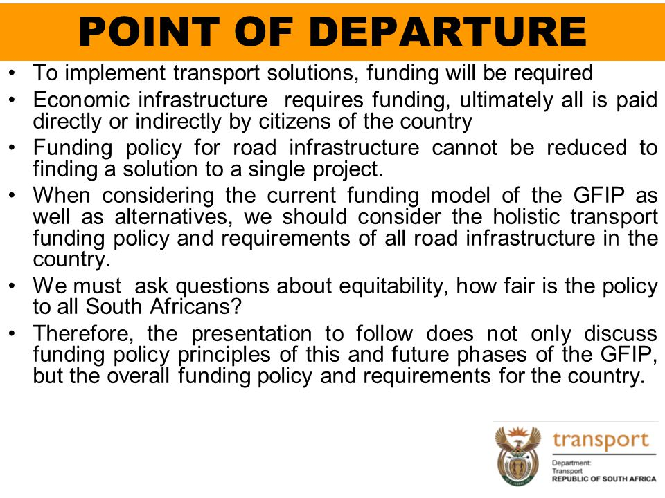 POINT OF DEPARTURE To implement transport solutions, funding will be required.