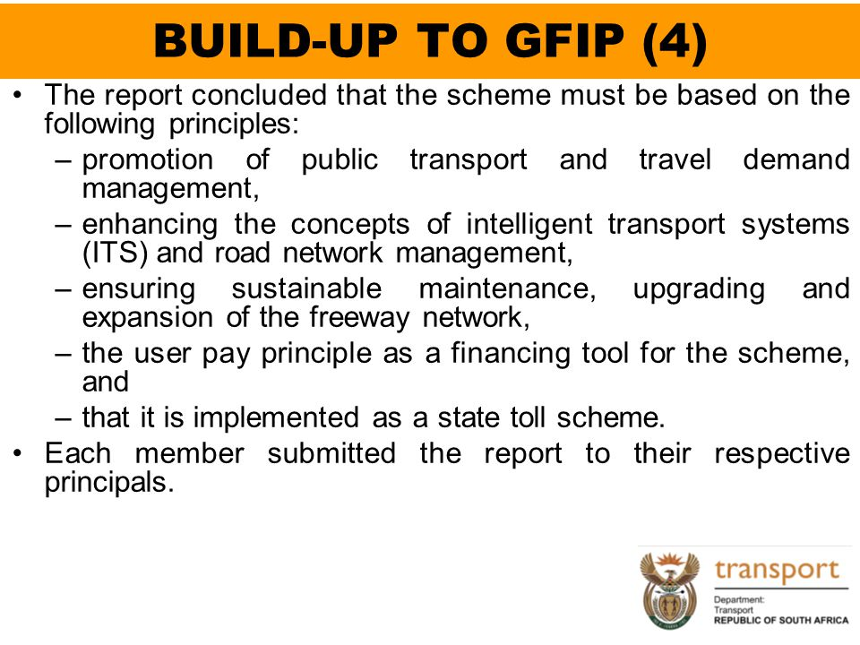 BUILD-UP TO GFIP (4) The report concluded that the scheme must be based on the following principles: