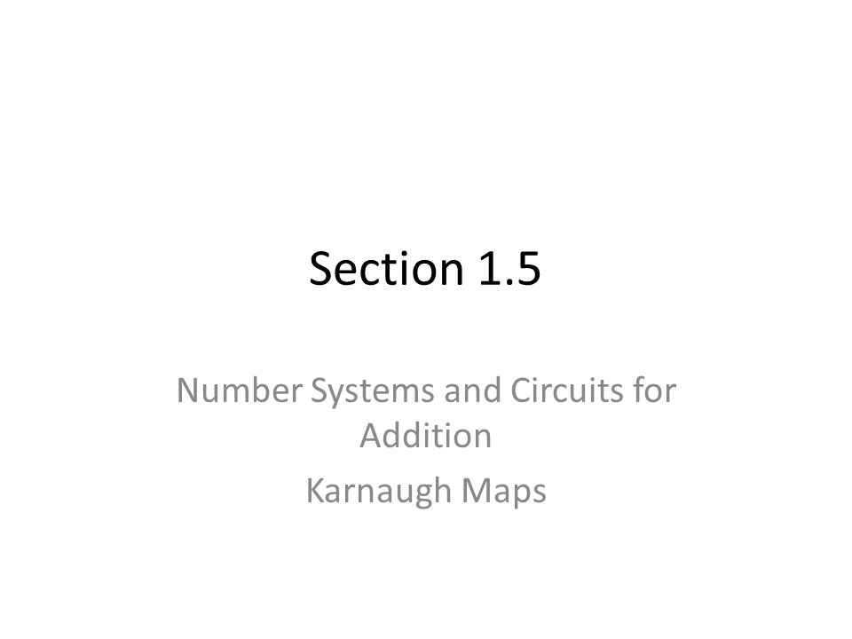Number Systems and Circuits for Addition Karnaugh Maps