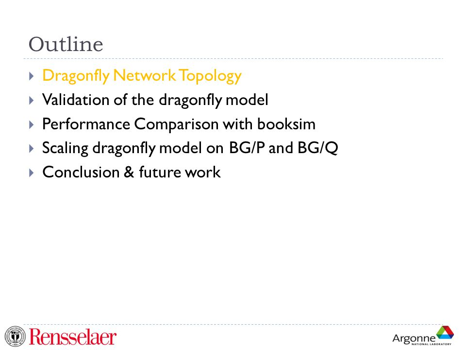 Outline Dragonfly Network Topology Validation of the dragonfly model