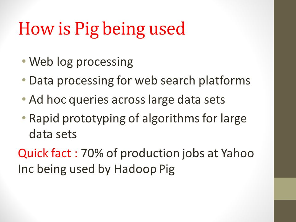 How is Pig being used Web log processing