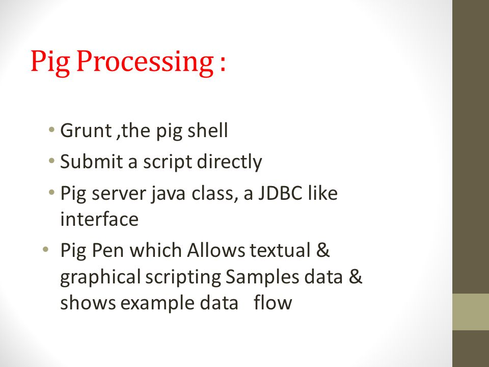 Pig Processing : Grunt ,the pig shell Submit a script directly