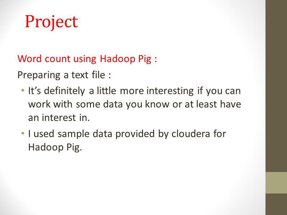 Project Word count using Hadoop Pig : Preparing a text file :