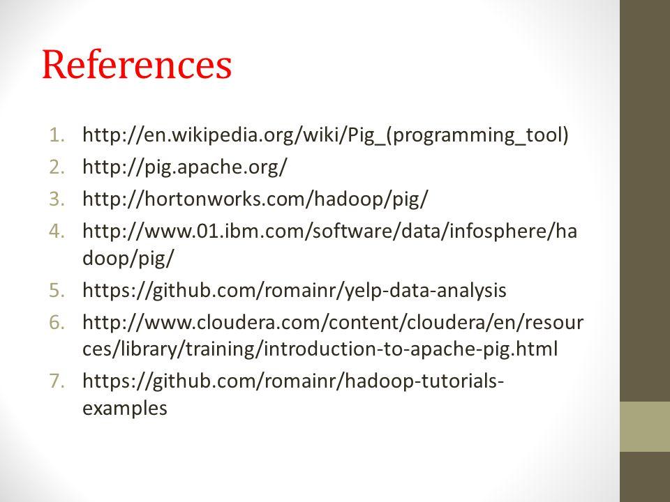 References http://en.wikipedia.org/wiki/Pig_(programming_tool)