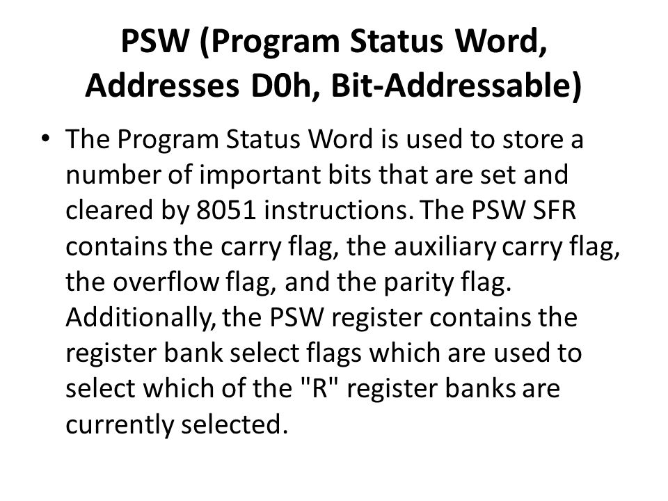 PSW (Program Status Word, Addresses D0h, Bit-Addressable)