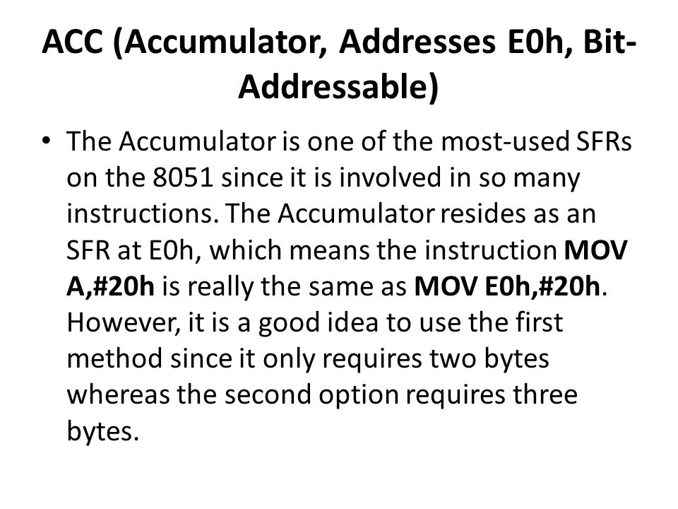 ACC (Accumulator, Addresses E0h, Bit-Addressable)