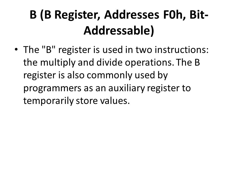 B (B Register, Addresses F0h, Bit-Addressable)