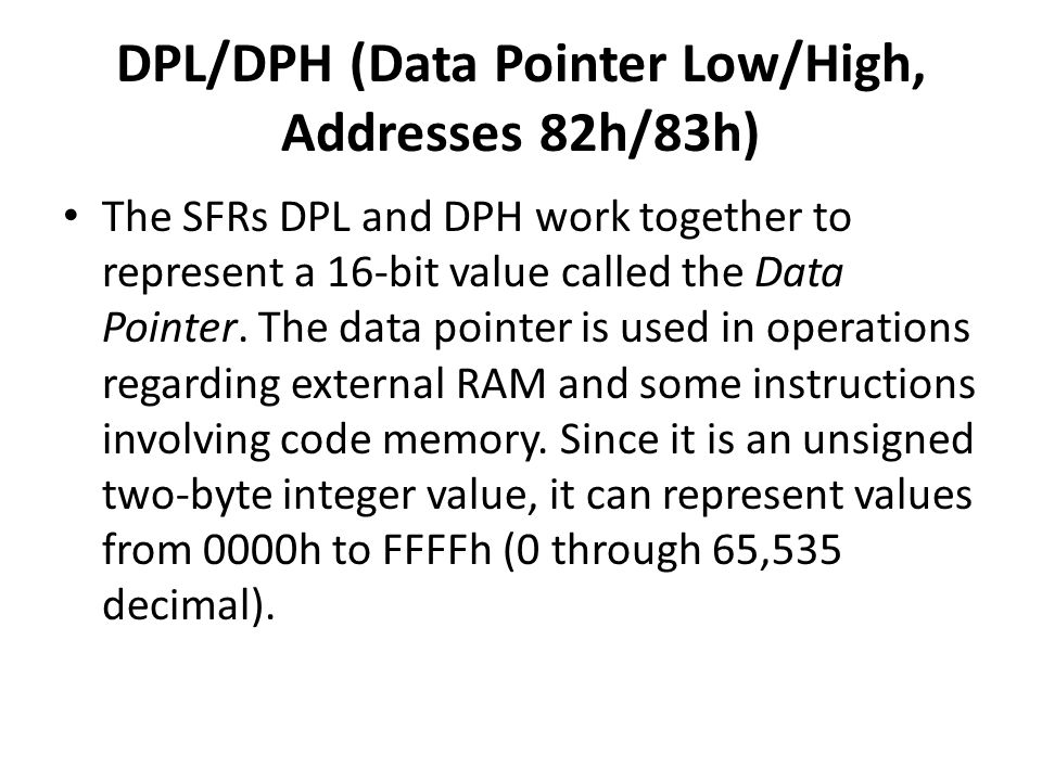 DPL/DPH (Data Pointer Low/High, Addresses 82h/83h)