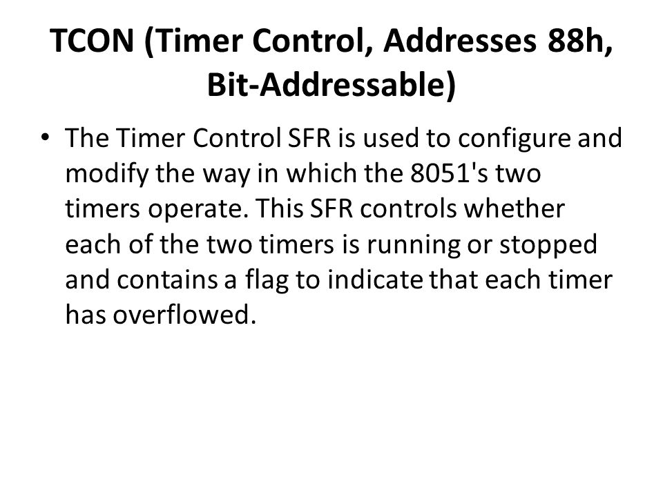 TCON (Timer Control, Addresses 88h, Bit-Addressable)