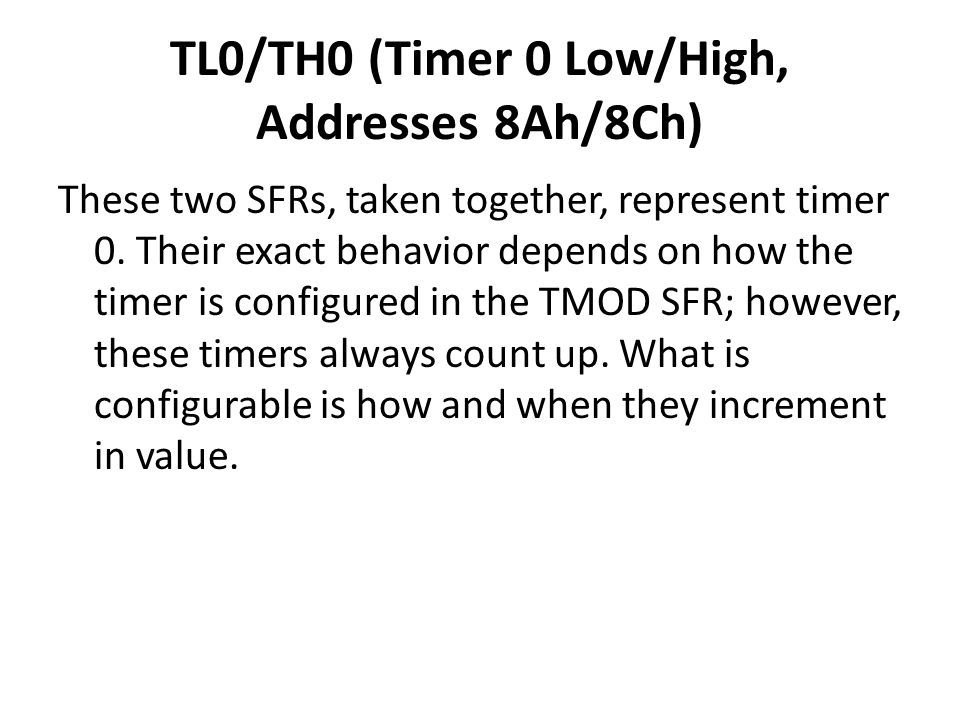 TL0/TH0 (Timer 0 Low/High, Addresses 8Ah/8Ch)