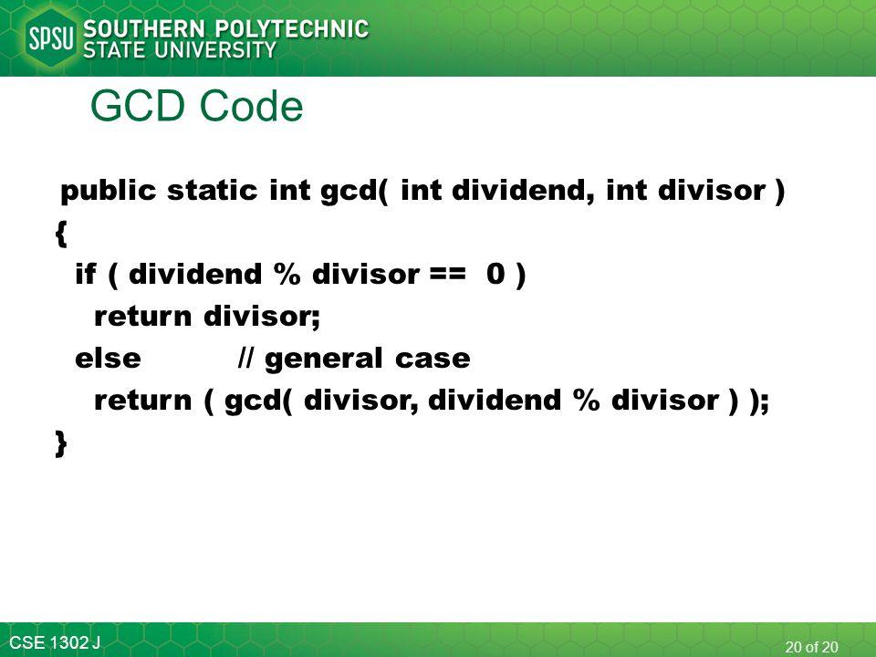 GCD Code { if ( dividend % divisor == 0 ) return divisor;