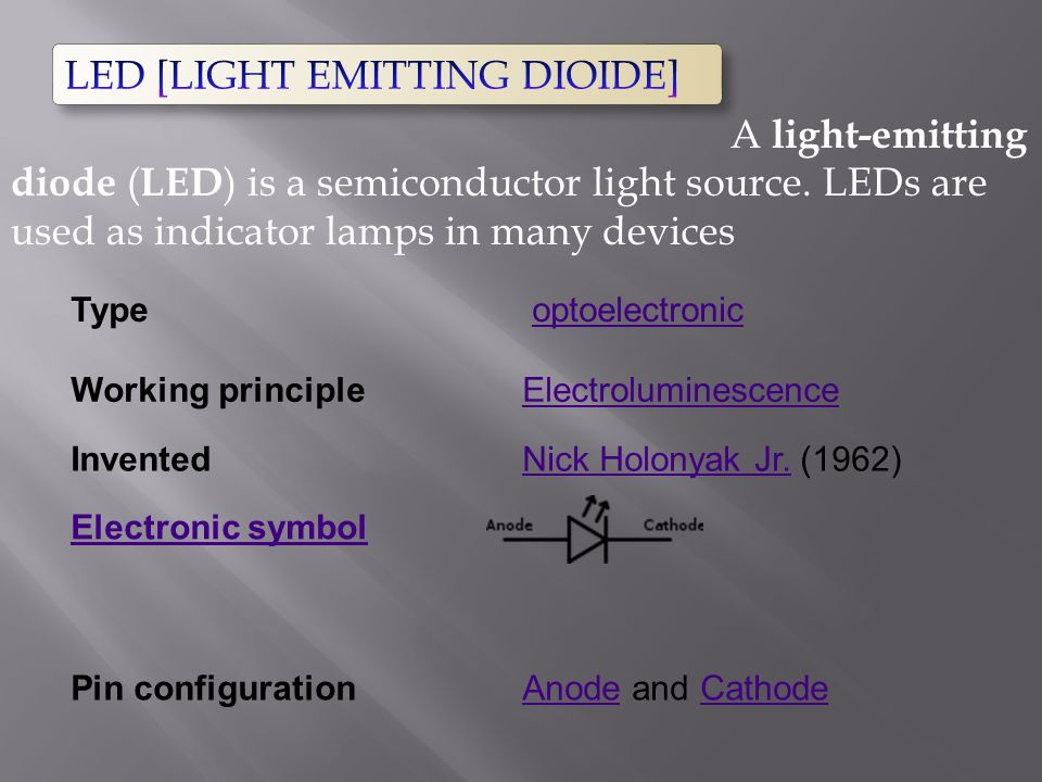 LED [LIGHT EMITTING DIOIDE]