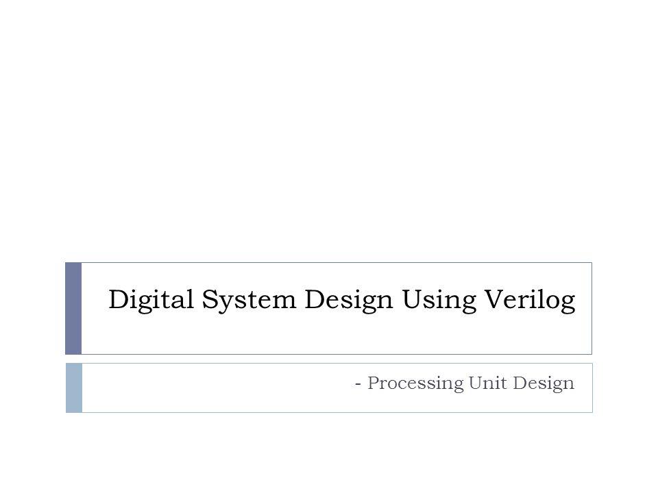 Digital System Design Using Verilog
