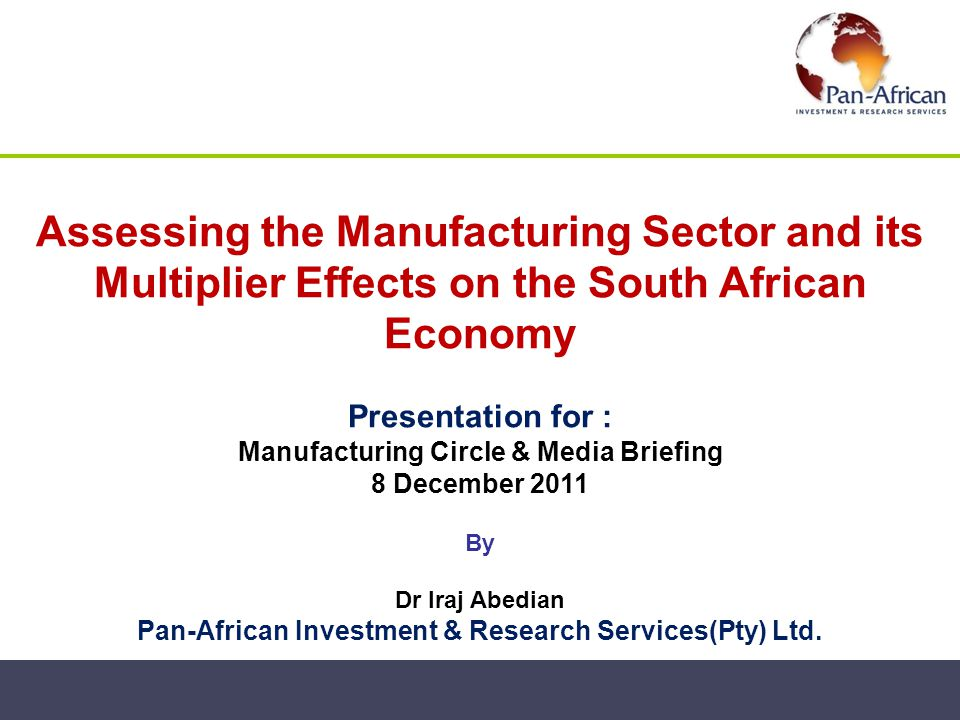 Assessing the Manufacturing Sector and its Multiplier Effects on the South African Economy