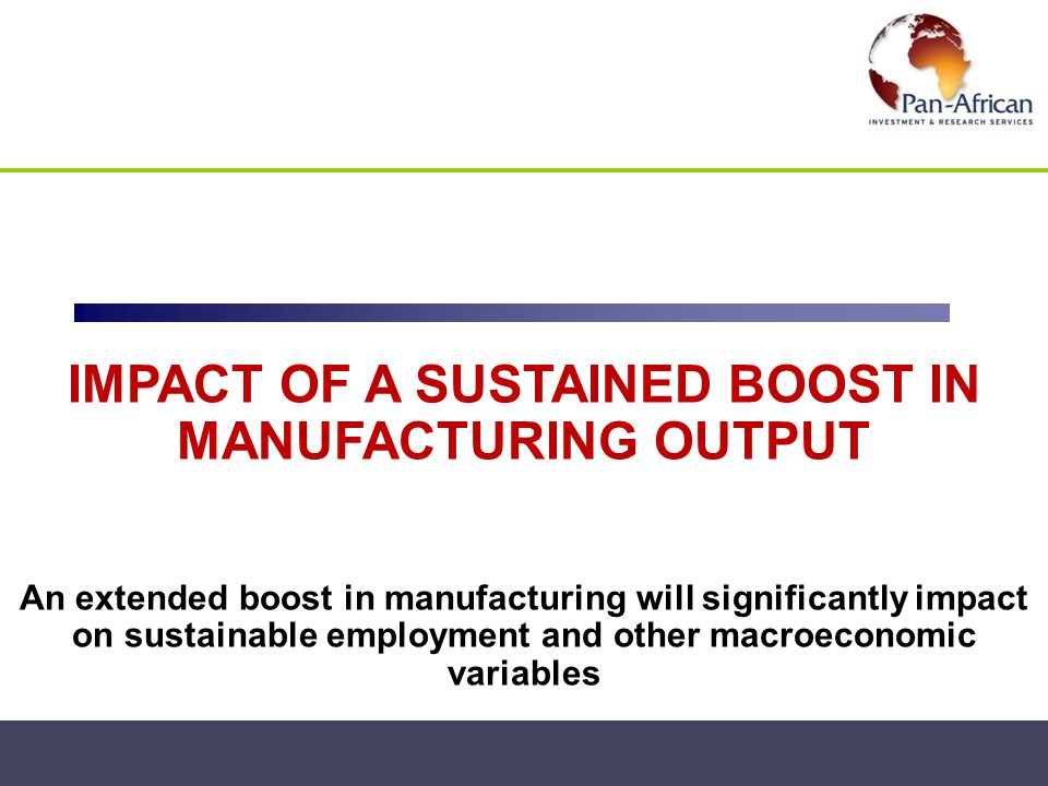 IMPACT OF A SUSTAINED BOOST IN MANUFACTURING OUTPUT