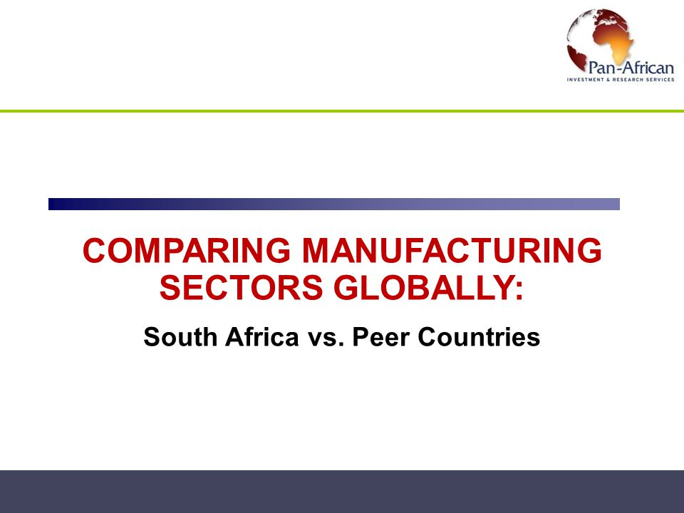 COMPARING MANUFACTURING SECTORS GLOBALLY: