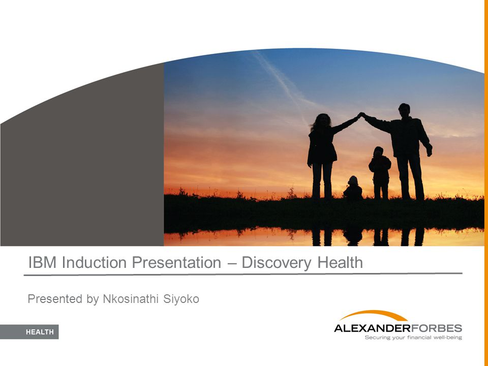 IBM Induction Presentation – Discovery Health
