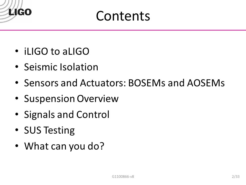 Contents iLIGO to aLIGO Seismic Isolation