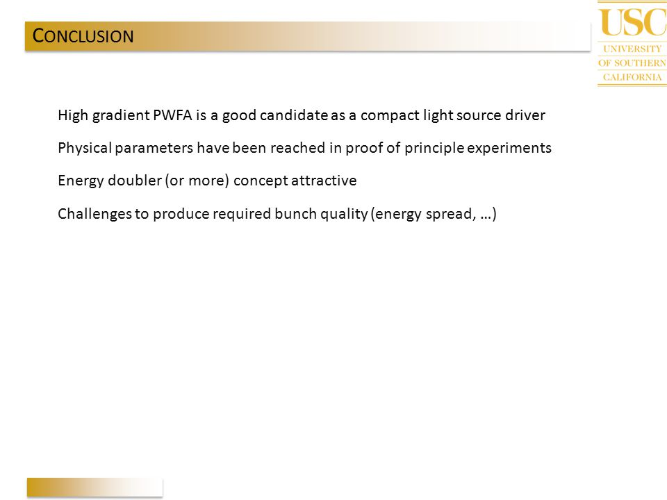 CONCLUSION High gradient PWFA is a good candidate as a compact light source driver.